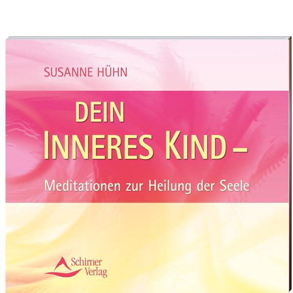 CD: Dein Inneres Kind – Meditationen zur Heilung der Seele