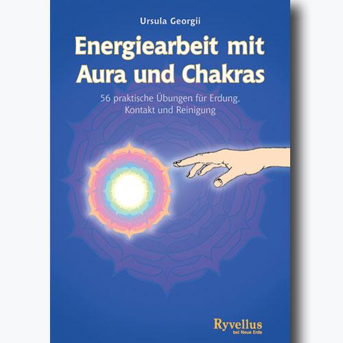 Energiearbeit mit Aura und Chakra