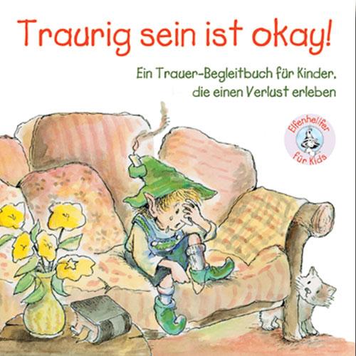 Traurig sein ist okay!