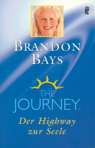 Brandon Bays The Journey® Der Highway zur Seele